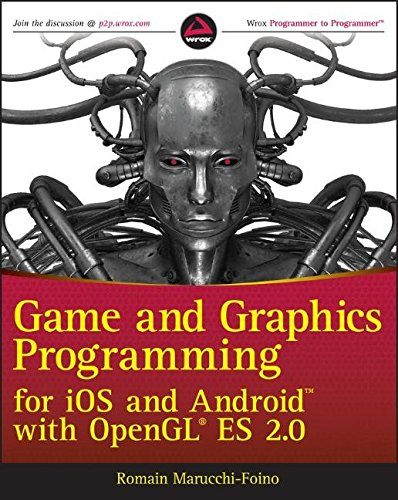 Game and Graphics Programming for iOS and Android with OpenGL ES 2.0 by Wrox