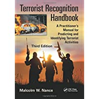 Terrorist Recognition Handbook: A Practitioner's Manual for Predicting and Identifying Terrorist Activities, Third…