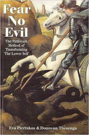 Book Fear No Evil: The Pathwork Method of Transforming the Lower Self (Pathwork Series) by Eva Pierrakos (1993-06-01)