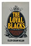 The Loyal Blacks, Ellen G. Wilson, 0399116834