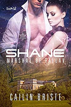 Shane: Marshal of Tallav by [Briste, Cailin]