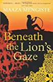 """Beneath the Lion's Gaze"" av Maaza Mengiste"