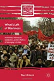 What's Left of Blackness : Feminisms, Transracial Solidarities, and the Politics of Belonging in Britain, Fisher, Tracy, 0230339174
