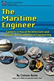 img - for The Maritime Engineer: Careers in Naval Architecture and Marine, Ocean and Naval Engineering book / textbook / text book