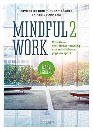Mindful2Work Handleiding: Doeltreffende anti-stress-training ...