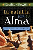 La Batalla Por Tu Alma (Two Kingdoms in Conflict: The Battle for Man's Soul) (Spanish Edition)