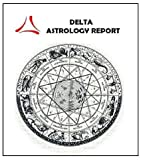 DELTA ASTROLOGY REPORT _ The most complete and advanced astrology chart report _ Obtain astrological birth chart detailed and deep _ Astrological projection the next 18 months _ It's 40 to 100 pages