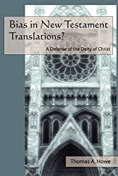Bias in New Testament Translations? A Defense of the Deity of Christ