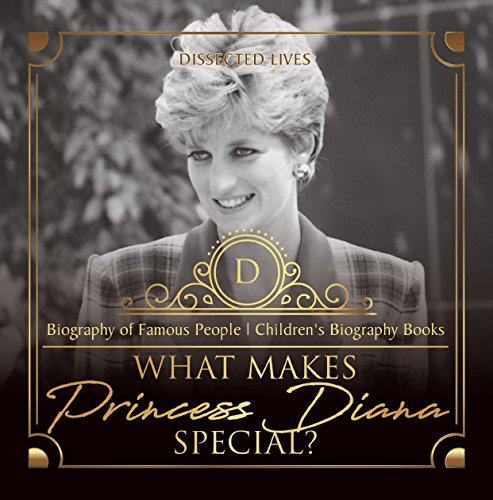 What Makes Princess Diana Special? Biography of Famous People | Children's Biography Books