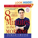 8 Minutes in the Morning: A Simple Way to Shed Up to 2 Pounds a Week -- Guaranteed