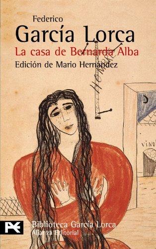 Casa De Bernarda Alba, La ( Biblioteca de autor) (Spanish Edition) [Paperback] [El libro de bolsillo] (Author) Garcia Lorca, Federico, Mario Hernandez (Autor De La Casa De Bernarda Alba)