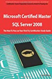 Microsoft Certified Master: SQL Server 2008 Exam Preparation Course in a Book for Passing the Microsoft Certified Master, Curtis Reese, 1743040598