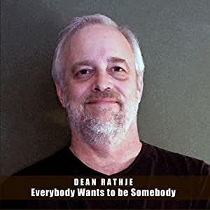 Everybody Wants to Be Somebody