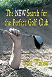 The New Search for the Perfect Golf Club, Tom Wishon, 1611791588