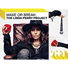Make or Break: The Linda Perry Project