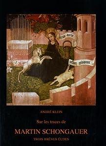 vignette de 'Sur les traces de Martin Schongauer (André Klein)'