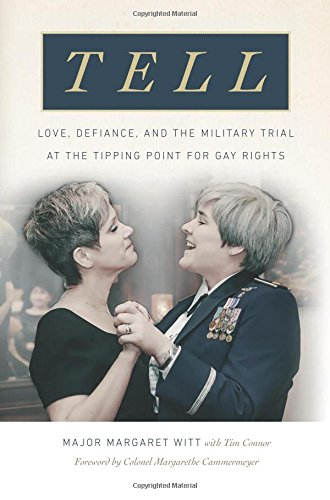 Tell: Love, Defiance, and the Military Trial at the Tipping Point for Gay - Online Tim Ban