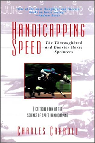 Book Handicapping Speed: The Thoroughbred and Quarter Horse Sprinters by Charles Carroll (1996-10-01)