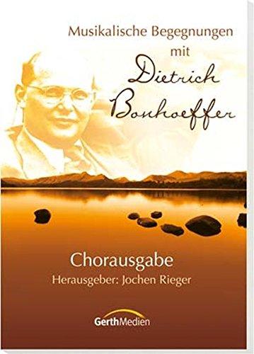 Musikalische Begegnungen mit Dietrich Bonhoeffer: Chorausgabe