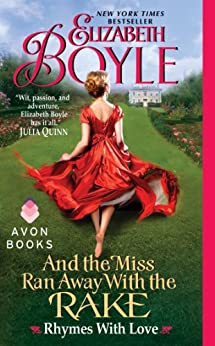 And the Miss Ran Away With the Rake: Rhymes With Love by [Boyle, Elizabeth]