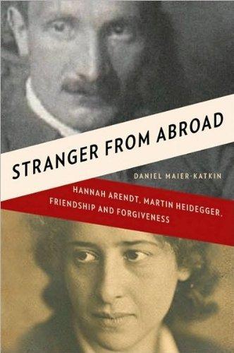 Read Online Stranger from Abroad: Hannah Arendt, Martin Heidegger, Friendship and Forgiveness [Hardcover](2010)byDaniel Maier-Katkin PDF