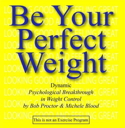 Be Your Perfect Weight Looking Good & Feeling Great
