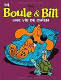 """Afficher """"Boule et Bill n° 14 Une Vie de chien"""""""