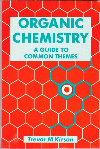 Organic Chemistry: A Guide to Common Themes
