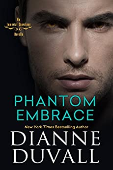 Phantom Embrace (Immortal Guardians) by [Duvall, Dianne]
