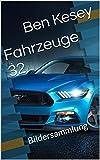 Fahrzeuge 32: Bildersammlung (German Edition)