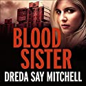Blood Sister: A Thrilling and Gritty Crime Drama Audiobook by Dreda Say Mitchell Narrated by Abigail Hardiman
