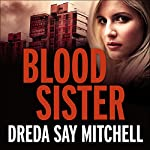Blood Sister: A Thrilling and Gritty Crime Drama | Dreda Say Mitchell
