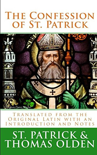 Download The Confession of St. Patrick: Translated from the Original Latin with an Introduction and Notes pdf epub
