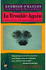 In Trouble Again: A Journey Between Orinoco and the Amazon Paperback