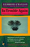 Image of In Trouble Again: A Journey Between Orinoco and the Amazon
