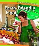 Earth-Friendly Food, Gillian Gosman, 144882589X