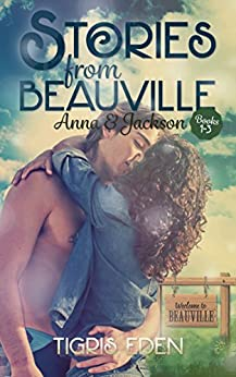 Stories from Beauville: Anna and Jackson by [Eden, Tigris]