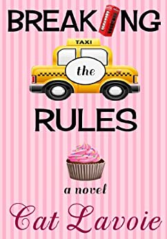 Breaking the Rules by [Lavoie, Cat]