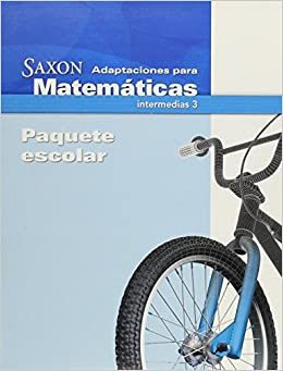 Saxon Math Intermediate 3: Classroom Package Spanish Adaptation (Int Math 4 2008 4e Spanish)