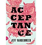 { [ ACCEPTANCE (SOUTHERN REACH TRILOGY #3) ] } VanderMeer, Jeff ( AUTHOR ) Sep-02-2014 Paperback