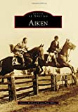 Aiken (Images of America Series)