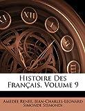 Histoire des Français, Amédée Renée and Jean-Charles-Leonard Simonde Sismondi, 1141875977