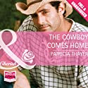 The Cowboy Comes Home Audiobook by Patricia Thayer Narrated by Jack Garrett