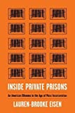 Inside Private Prisons: An American Dilemma in
