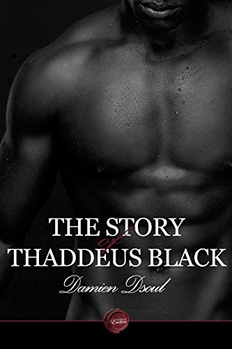 Book: The Story of Thaddeus Black, Part One by Damien Dsoul