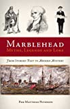 MARBLEHEAD MYTHS, LEGENDS & LORE