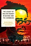 The Legacy of Walter Rodney in Guyana and the Caribbean, Arnold Gibbons, 0761854134