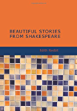 Beautiful Stories From Shakespeare [with Biographical Introduction]