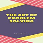 The Art of Problem Solving | Anthony Ekanem
