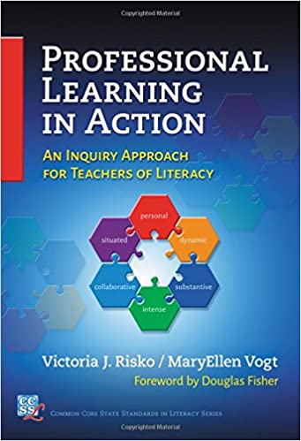 Book Professional Learning in Action: An Inquiry Approach for Teachers of Literacy (Common Core State Standards in Literacy)
